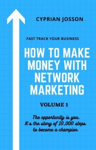 How To Make Money with Network Marketing – Free ebook : Volume 1