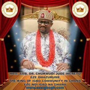 Ezeigbo Ghana – HRM Dr. Chukwudi Jude Ihenetu Eze-ohazurume 1